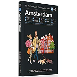 Amsterdam (Monocle Travel Guide Series): The Monocle Travel Guide Series 21