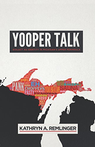 yooper-talk-dialect-as-identity-in-michigans-upper-peninsula-languages-and-folklore-of-upper-midwest