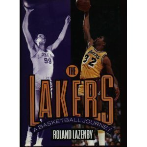 The Lakers: A Basketball Journey by Roland Lazenby (1993-11-01)