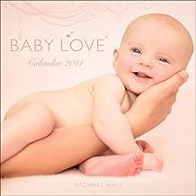 Rachael Hale Baby Love: 2011 Wall Calendar by Rachael Hale (2010-07-15)