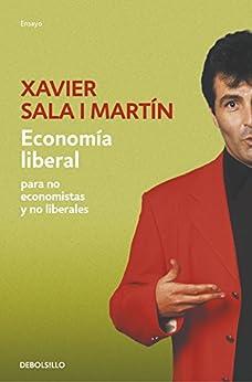 Economía liberal para no economistas y no liberales de [Martín, Xavier Sala i]