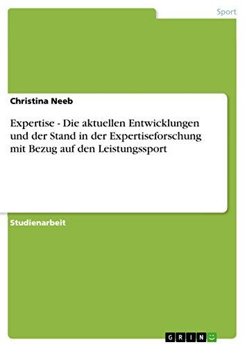Expertise -  Die aktuellen Entwicklungen und der Stand in der Expertiseforschung mit Bezug auf den Leistungssport - Stand Handbücher