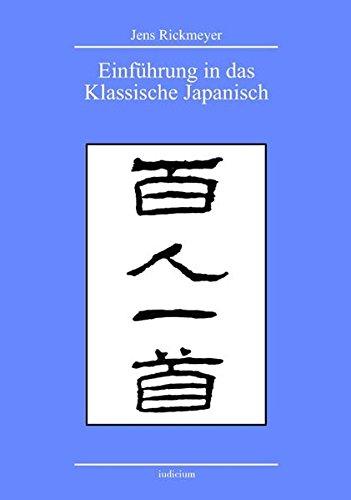 Einführung in das Klassische Japanisch: anhand der Gedichtanthologie Hyakuniñ isshu