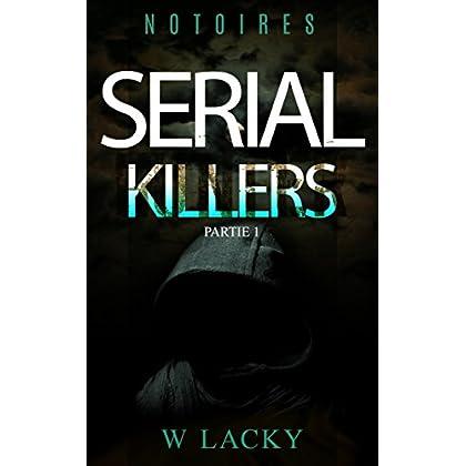 Serial Killers Notoires