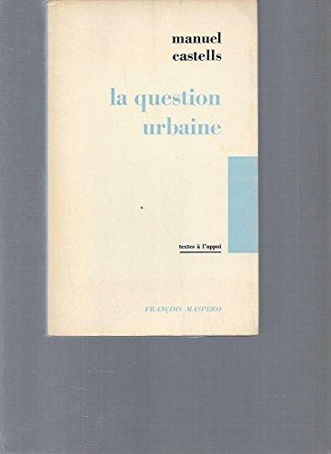La question urbaine - textes à l'appui par Castells Manuel
