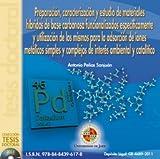 Preparación, caracterización y estudio de materiales híbridos de base carbonosa funcionalizados específicamente y utilización de los mismos para la ... de interés ambiental y catalítico (CD Tesis)