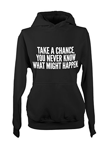 Take A Chance You Never Know What Might Happen Motivation Femme Capuche Sweatshirt Noir