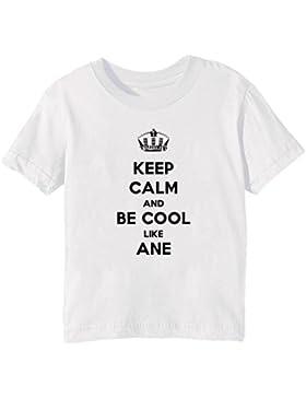 Keep Calm And Be Cool Like Ane Bambini Unisex Ragazzi Ragazze T-Shirt Maglietta Bianco Maniche Corte Tutti Dimensioni...