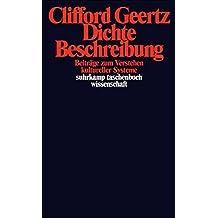 Dichte Beschreibung: Beiträge zum Verstehen kultureller Systeme (suhrkamp taschenbuch wissenschaft)