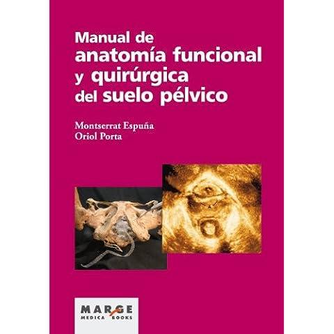Manual de anatomía funcional y quirúrgica del suelo pélvico
