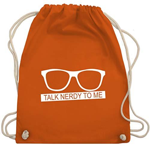 Nerds & Geeks - Talk Nerdy to me - weiß - Unisize - Orange - WM110 - Turnbeutel & Gym Bag