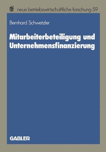Mitarbeiterbeteiligung und Unternehmensfinanzierung (Neue Betriebswirtschaftliche Forschung (nbf)) (German Edition)