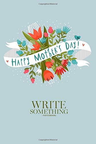 ething: Happy mother's day notebook, Daily Journal, Composition Book Journal, College Ruled Paper, 6 x 9 inches (100sheets) ()
