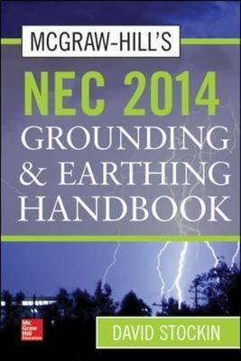 [(McGraw-Hills NEC 2014 Grounding and Earthing Handbook)] [By (author) David Stockin] published on (April, 2014)