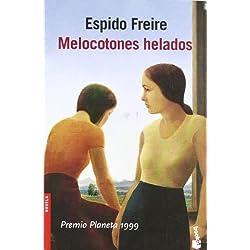 Melocotones helados by Espido Freire(2006-02-01) Premio Planeta 1999