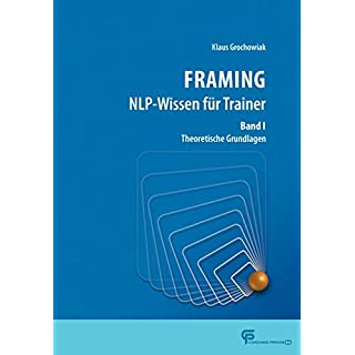 FRAMING NLP-Wissen für Trainer Band 1: Theoretische Grundlagen