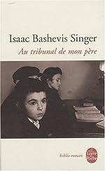 Au tribunal de mon père - Souvenirs d'Isaac Bashevis Singer