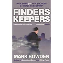 Finders Keepers: What Would You Do If You Found $1 Million in the Street? by Mark Bowden (2003-06-12)