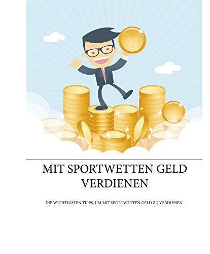Mit Sportwetten Geld verdienen: Die wichtigsten Tipps, um mit Sportwetten Geld zu verdienen