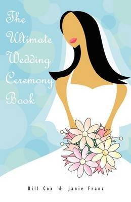 [(The Ultimate Wedding Ceremony Book)] [By (author) Bill Cox ] published on (January, 2008)