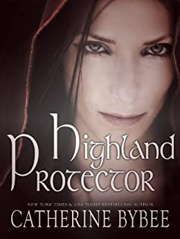 Highland Protector (MacCoinnich Time Travels Book Five) by [Bybee, Catherine]