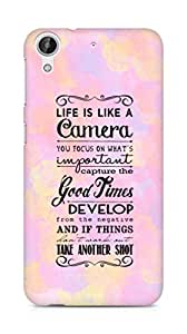 AMEZ life is like a camera Back Cover For HTC Desire 626 G Plus