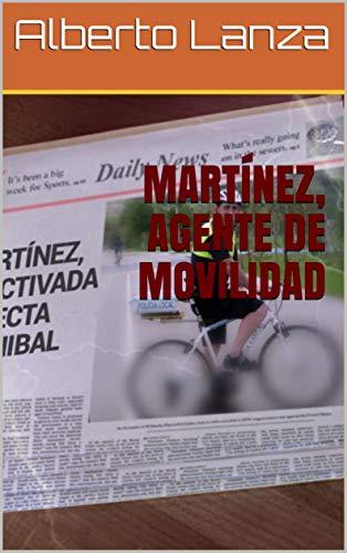 MARTÍNEZ, AGENTE DE MOVILIDAD (MARTINEZ ,AGENTE DE MOVILIDAD n 1)