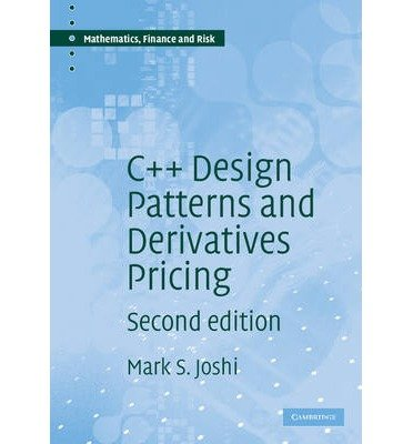 [( C++ Design Patterns and Derivatives Pricing (Mathematics, Finance and Risk) By Joshi, M S ( Author ) Paperback Jun - 2008)] Paperback