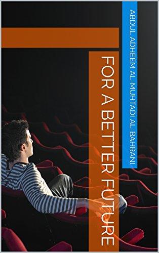 For a Better Future (English Edition) por Abdul Adheem al-Muhtadi al-Bahrani