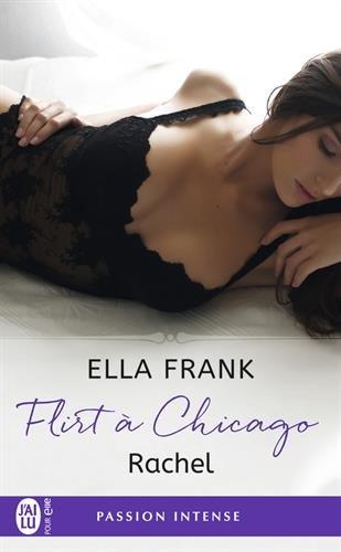 Flirt  Chicago, Tome 3 : Rachel