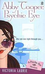 Abby Cooper: Psychic Eye: A Psychic Eye Mystery (Psychic Eye Mysteries)