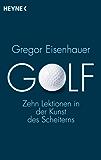 Golf: Zehn Lektionen in der Kunst des Scheiterns