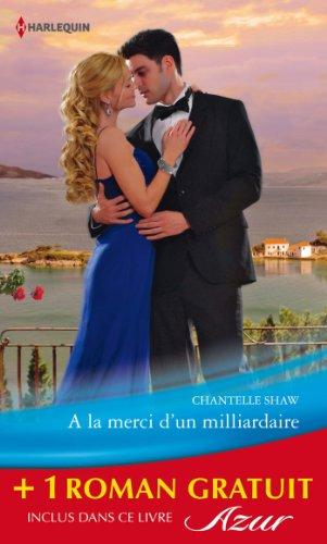 A la merci d'un milliardaire - La fiancée trompée : (promotion) (Azur) (French Edition)