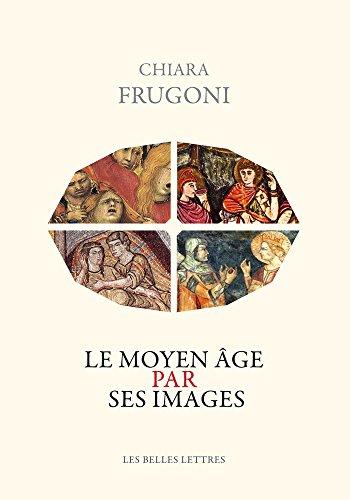 Le Moyen Âge par ses images