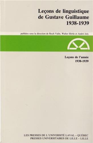 Leçons de l'année 1938-1939 par Gustave Guillaume