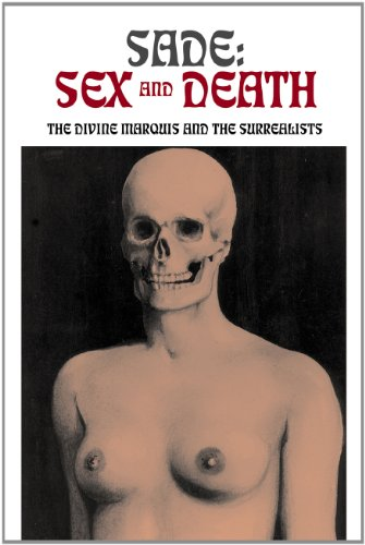 Sade: Sex and Death: The Divine Marquis and the Surrealists (Solar Books - Solar Erotik Archive)