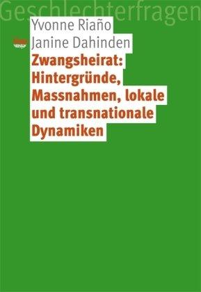 Seismo Zwangsheirat: Hintergründe, Massnahmen, lokale und transnationale Dynamiken