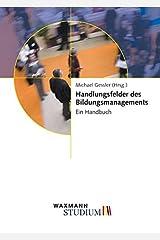 Handlungsfelder des Bildungsmanagements: Ein Handbuch (Waxmann Studium) Taschenbuch