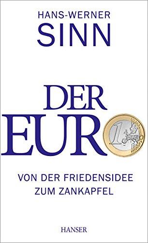 Der Euro: Von der Friedensidee zum Zankapfel