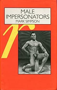 Male Impersonators: Men Performing Masculinity by [Simpson, Mark]