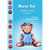 Nurse Ted : A Children's Guide to Cancer (English Edition)