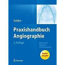 Praxishandbuch Angiographie: Spektrum der Diagnostik und Interventionen