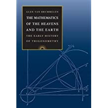 Mathematics of the Heavens and the Earth: The Early History of Trigonometry
