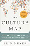 The Culture Map - Decoding How People Think and Get Things Done in a Global World