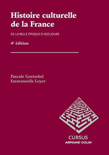 Histoire culturelle de la France: De la Belle Epoque  nos jours