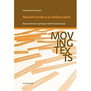 Mandricardo E La Melanconia: Discorsi Diretti E Sp