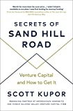 Secrets of Sand Hill Road: Venture Capital_and How to Get It