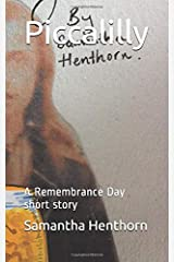 Piccalilly: A Remembrance Day short story Paperback
