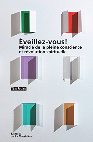 Eveillez-vous ! : Miracle de la pleine conscience et révolution spirituelle