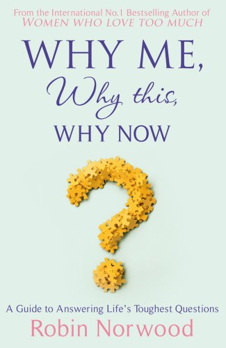 Why Me, Why This, Why Now?: A Guide to Answering Life's Toughest Questions (English Edition) -